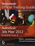 Autodesk 3Ds Max 2012 Essentials : Autodesk Official Training Guide