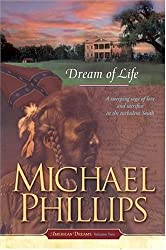 Dream of Life (American Dreams (Tyndale)) by Michael Phillips (2006-05-06)