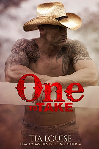 One to Take: A Second-Chance Cowboy Romance (One To Hold Book 7)
