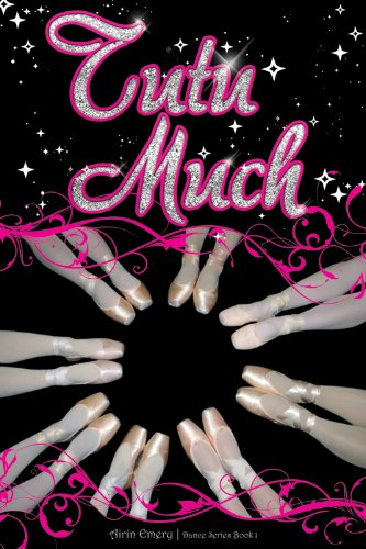 Tutu Much (The Dance Series Book 1) (English Edition) (Tutus Teens Für)