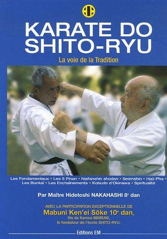 Karaté do shito ryu : La Voie de la Tradition