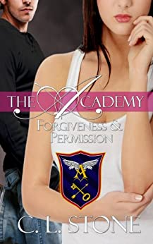 Forgiveness and Permission: The Ghost Bird Series: #4 (The Academy Ghost Bird Series) by [Stone, C. L.]