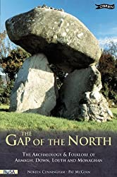 The Gap of the North: The Archaeology and Folklore of Armagh, Down, Louth and Monaghan by Noreen Cunningham (2001-07-15)