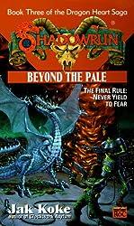 Shadowrun 30: Beyond the Pale: Book 3 of the Dragon Heart Saga