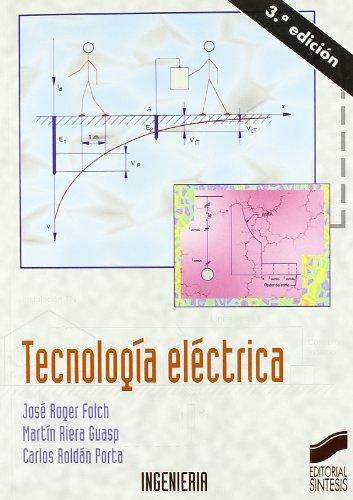 Tecnología eléctrica (Síntesis ingeniería. Ingeniería industrial) por José Roger Folch