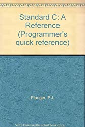 Standard C: A Reference (Programmer's quick reference)