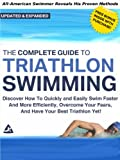 Image de The Complete Guide to Triathlon Swimming And Training: Discover How To Quickly A