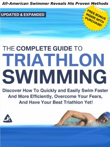 The Complete Guide to Triathlon Swimming And Training: Discover How To Quickly And Easily Swim Faster And More Efficiently, Overcome Your Fears, And Have Your Best Triathlon Yet (English Edition) por Kevin Koskella