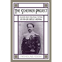 The Schenker Project: Culture, Race, and Music Theory in Fin-de-si?cle Vienna