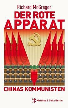 Der rote Apparat: Chinas Kommunisten