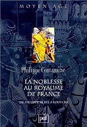 La Noblesse au royaume de France : De Philippe le Bel à Louis XII