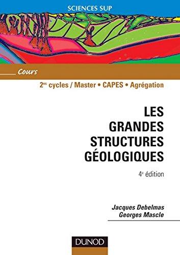 Les grandes structures gologiques - 4me dition (Sciences de la Terre)