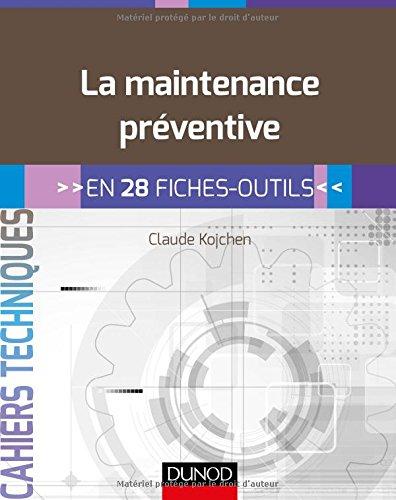 La maintenance préventive en 28 fiches-outils