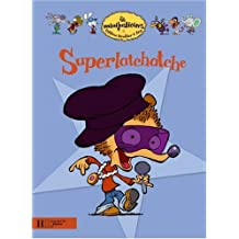 Superlatchatche