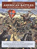 Don Troiani's American Battles: The Art of a Nation at War, 1754-1865