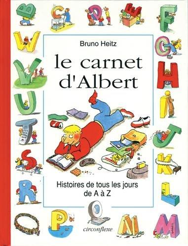 Le carnet d'Albert : Histoires de tous les jours de A à Z