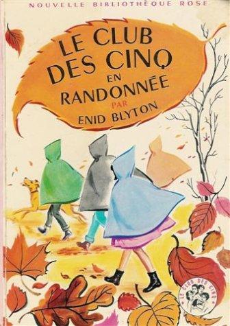 Le club des cinq en randonnée : Série : Le club des cinq : Collection : Nouvelle bibliothèque rose cartonnée & illustrée par Enid Blyton
