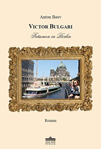 Victor Bulgari: Träumen in Berlin