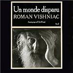 Un Monde disparu - Préface, légendes et commentaires de Roman Vishniac