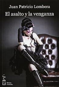El asalto y la venganza par Juan Patricio Lombera Gonzalez