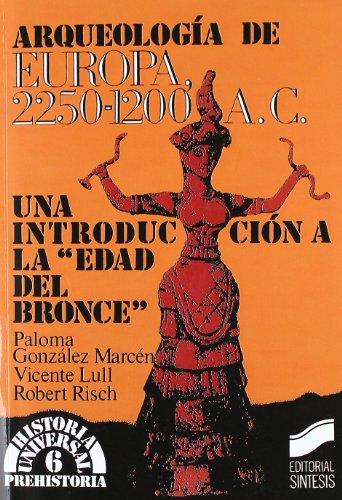 Arqueologia de Europa 2250-1200 A. C. (Historia Universal)