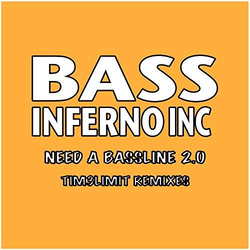 Need a Bassline 2.0 (Tim3Limit Remixes) Bass-bass-inferno