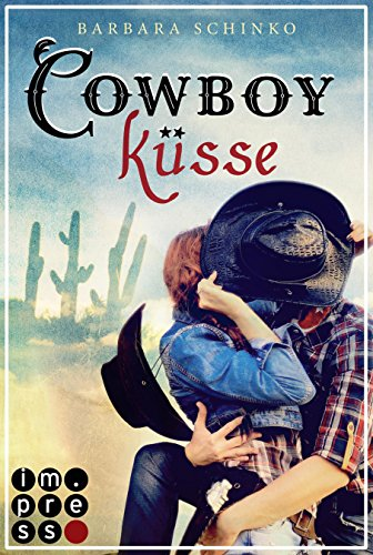 Cowboyküsse (Kiss of your Dreams) von [Schinko, Barbara]