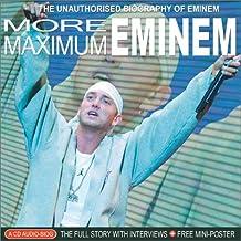 More Maximum Eminem: The Unauthorised Biography of Eminem (Maximum Series)