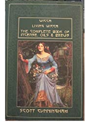 Wicca / Living Wicca / The Complete Book of Incense, Oils and Brews