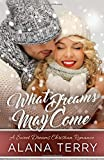 What Dreams May Come: Volume 1 (A Sweet Dreams Christian Romance)