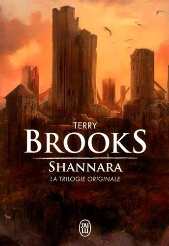 Shannara : La trilogie originale : L'pe de Shannara ; Les pierres elfiques de Shannara ; L'enchantement de Shannara
