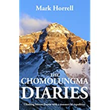 The Chomolungma Diaries: Climbing Mount Everest with a commercial expedition (Footsteps on the Mountain Travel Diaries) (English Edition)