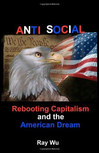 Anti Social Rebooting Capitalism And The American Dream