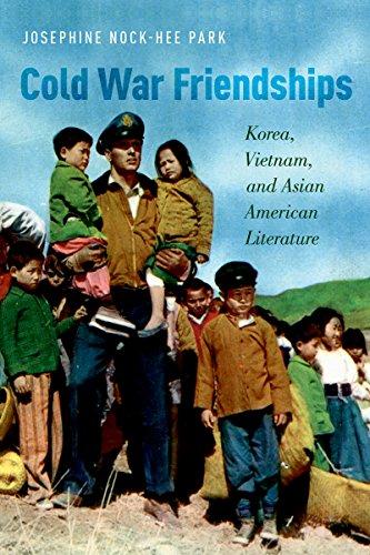 Cold War Friendships: Korea, Vietnam, and Asian American Literature (English Edition) -