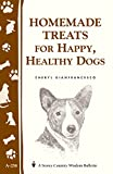Image de Homemade Treats for Happy, Healthy Dogs: (Storey's Country Wisdom Bulletin A-258) (Storey Country Wisdom Bulletin) (English Editio