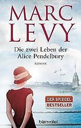 Die zwei Leben der Alice Pendelbury: Roman