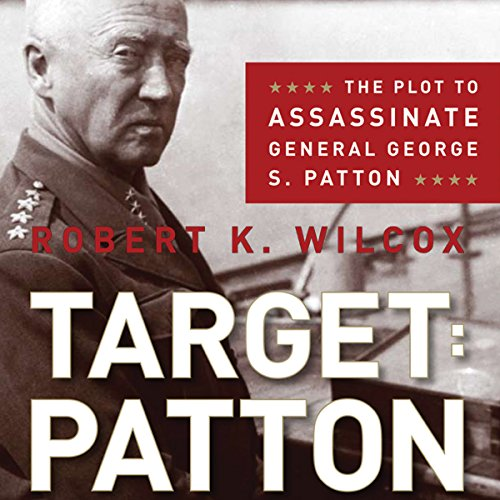 target-patton-the-plot-to-assassinate-general-george-s-patton