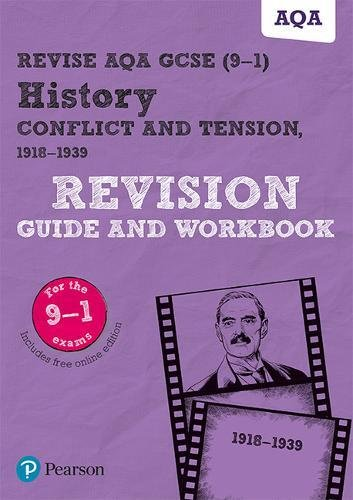Revise AQA GCSE (9-1) History Conflict and tension, 1918-1939 Revision Guide and Workbook: includes online edition (REVISE AQA GCSE History 2016)