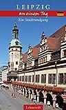 Leipzig an einem Tag: Ein Stadtrundgang - Doris Mundus