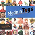 Made in Toys, l'histoire secrète des jouets de notre enfance