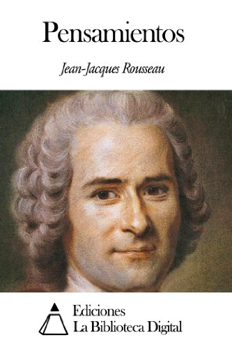 Pensamientos por Jean-Jacques Rousseau