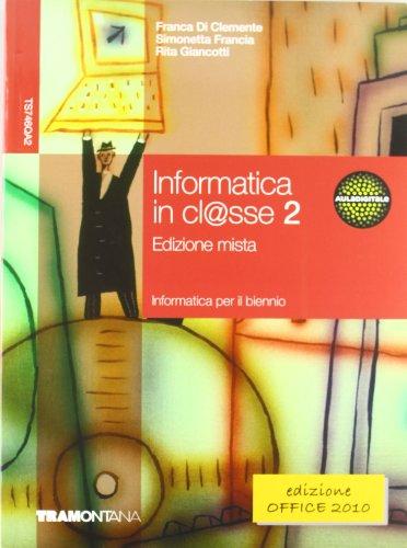 Informatica in cl@sse. Per le Scuole superiori. Con espansione online: 2