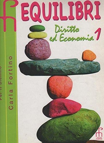 Equilibri. Diritto ed economia. Per le Scuole superiori: 1