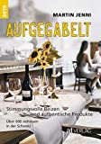 Aufgegabelt 2019 - eBook: Stimmungsvolle Beizen und authentische Produkte. Über 600 Adressen in der Schweiz