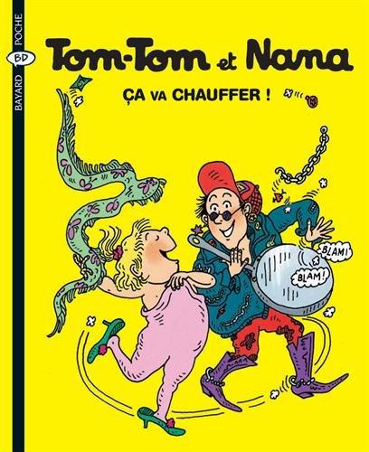 Tom-Tom et Nana, Tome 15 : Ca va chauffer !