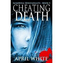 Cheating Death (The Immortal Descendants Book 5) (English Edition)