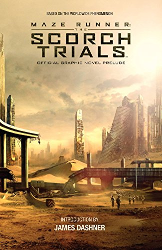Maze Runner: The Scorch Trials Official Graphic Novel Prelude por Wes Ball