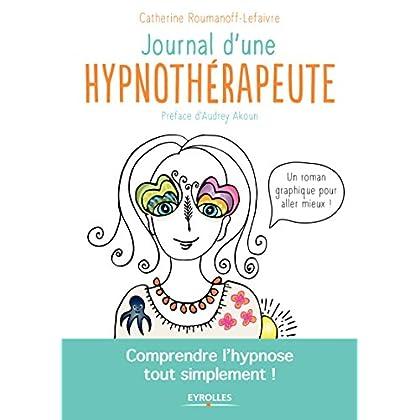 Journal d'une hypnothérapeute: Comprendre l'hypnose tout simplement !