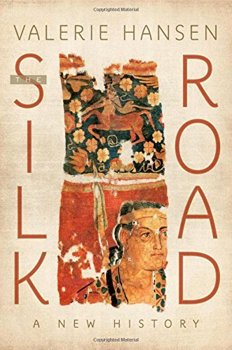 The Silk Road: A New History by Valerie Hansen (2012-08-14)