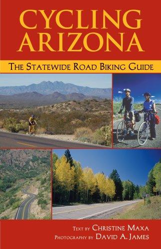 Cycling Arizona: The Statewide Road Biking Guide por Christine Maxa